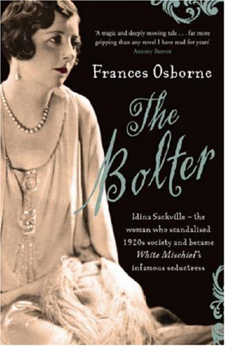 9781844084814: The Bolter: Idina Sackville - The woman who scandalised 1920s Society and became White Mischief's infamous seductress