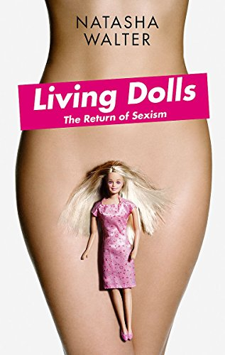 9781844084845: Living Dolls: The Return of Sexism