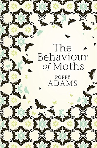 The Behaviour of Moths: Adams, Poppy