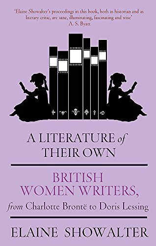 9781844084968: A Literature Of Their Own: British Women Novelists from Brontë to Lessing: British Women Novelists from Bronte to Lessing