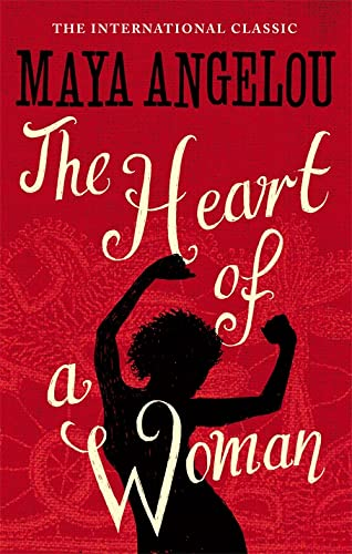 The Heart Of A Woman: Angelou, Dr Maya