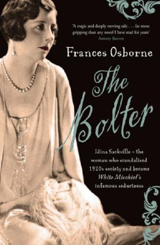 9781844085439: The Bolter: Idina Sackville, the Woman Who Scandalised 1920's Society and Became White Mischief's In