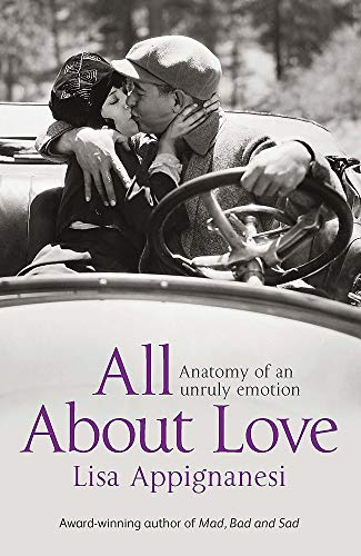 9781844085897: All about Love: Anatomy of an Unruly Emotion