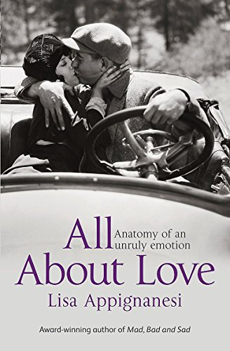 9781844085903: All about love: anatomy of an unruly emotion