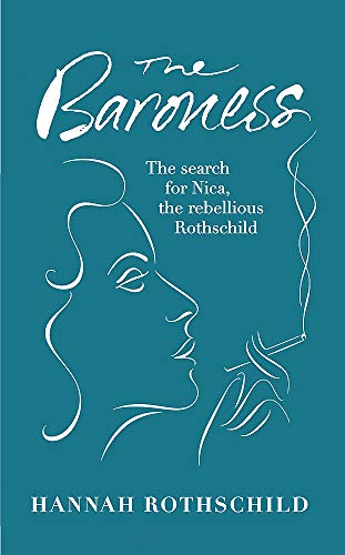 9781844086030: The Baroness: The Search for Nica the Rebellious Rothschild