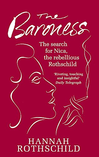 9781844086054: The Baroness: The Search for Nica the Rebellious Rothschild