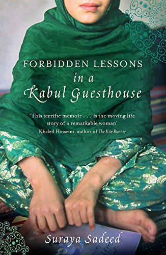 9781844086627: Forbidden Lessons in a Kabul Guesthouse: The True Story of a Woman Who Risked Everything to Bring Hope to Afghanistan. Suraya Sadeed, Damien Lewis