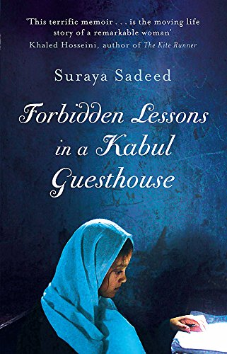 9781844086634: Forbidden Lessons in a Kabul Guesthouse: The True Story of a Woman Who Risked Everything to Bring Hope to Afghanistan