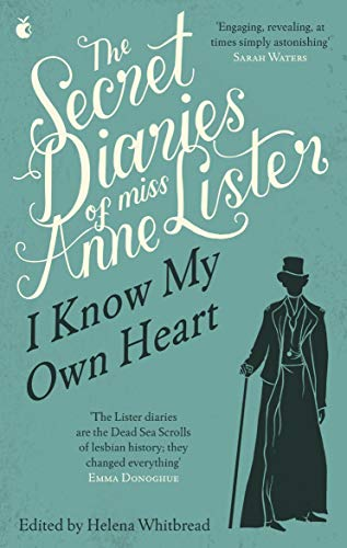 9781844087198: The Secret Diaries Of Miss Anne Lister: Vol. 1: I Know My Own Heart