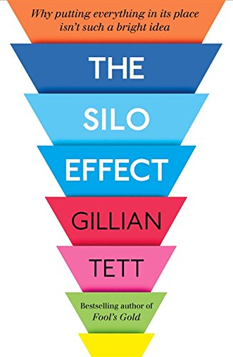 9781844087587: The Silo Effect: Why putting everything in its place isn't such a bright idea