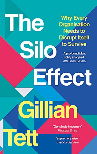 9781844087594: The Silo Effect: Why Every Organisation Needs to Disrupt Itself to Survive