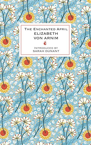 The Enchanted April (Hardback): Elizabeth von Arnim