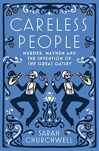 9781844087662: Careless People: Murder, Mayhem and the Invention of The Great Gatsby