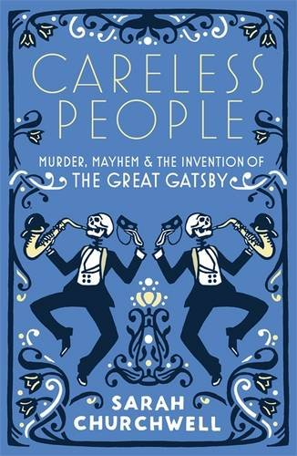 9781844087679: Careless People: Murder, Mayhem and the Invention of The Great Gatsby