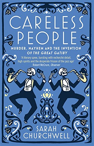 9781844087686: Careless People: Murder, Mayhem and the Invention of The Great Gatsby