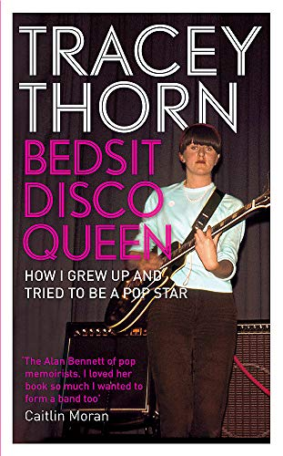 9781844088669: Bedsit Disco Queen: How I grew up and tried to be a pop star
