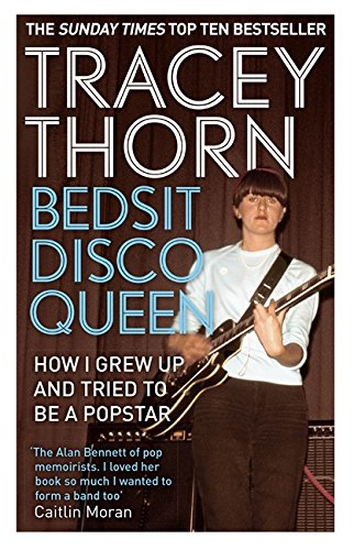 9781844088683: Bedsit Disco Queen: How I grew up and tried to be a pop star