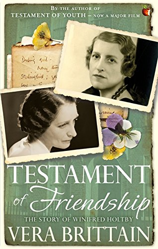 9781844088706: Testament of Friendship: The Story of Winifred Holtby (Virago Modern Classics)
