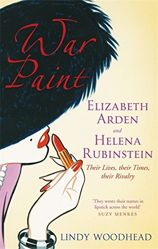 9781844089048: War Paint: Elizabeth Arden and Helena Rubinstein - Their Lives, Their Times, Their Rivalry
