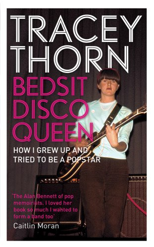 9781844089499: Bedsit Disco Queen: How I Grew Up and Tried to Be a Pop Star