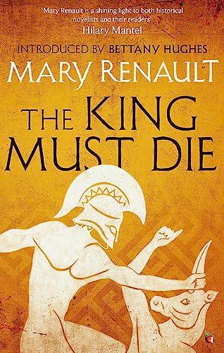 9781844089635: The King Must Die: A Virago Modern Classic (Virago Modern Classics)