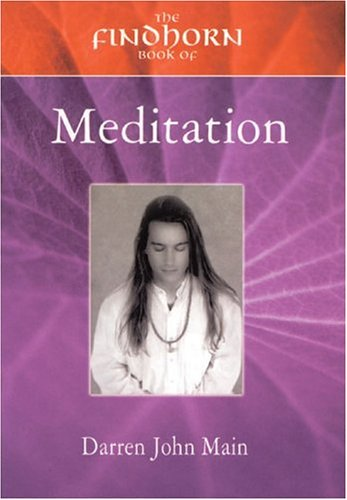 9781844090051: The Findhorn Book of Meditation (The Findhorn Book Of series)