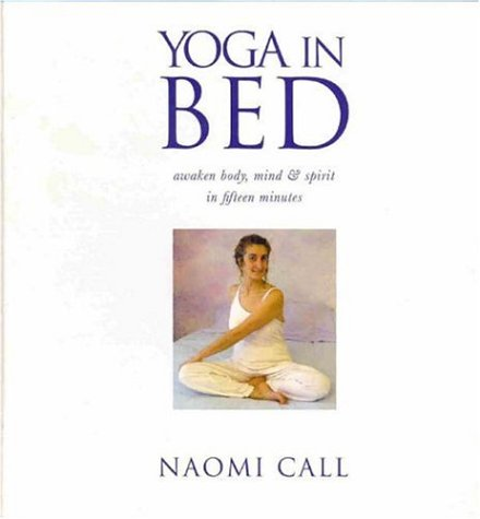 9781844090518: Yoga in Bed: Awaken Body, Mind & Spirit in Fifteen Minutes