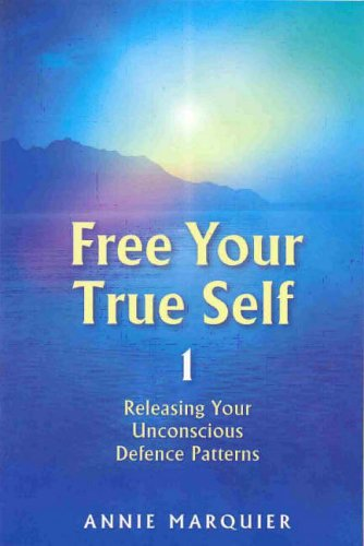 Free Your True Self: Releasing Your Unconscious: Marquier, Annie