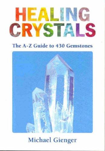 9781844090679: Healing Crystals: A-Z to 430 Gemstones