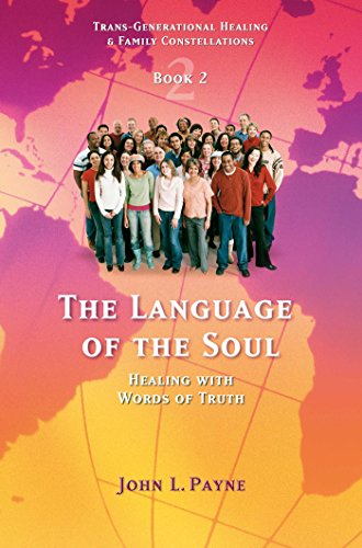 The Language of the Soul: Healing with: John L. Payne