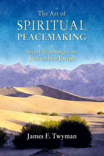 9781844090792: The Art of Spiritual Peacemaking: Secret Teachings from Jeshua ben Joseph