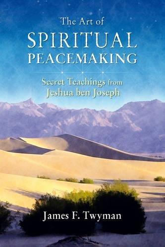 9781844090792: The Art of Spiritual Peacemaking: Secret Teachings from Jeshua ben Joseph
