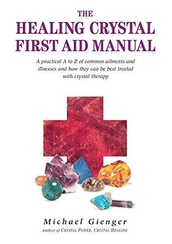 9781844090846: The Healing Crystals First Aid Manual: A Practical a to Z of Common Ailments and Illnesses and How They Can Be Best Treated With Crystal Therapy