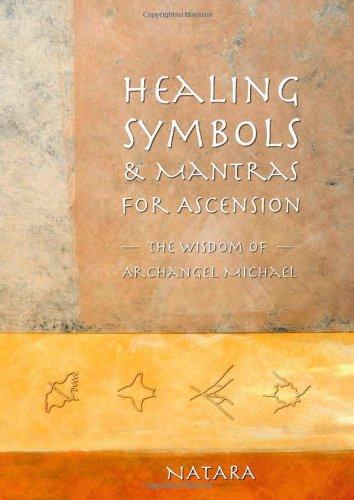 Healing Symbols & Mantras for Ascension: The Wisdom of Archangel Michael: Natara