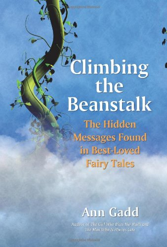 9781844090945: Climbing the Beanstalk: The Hidden Messages Found in Best-Loved Fairy Tales