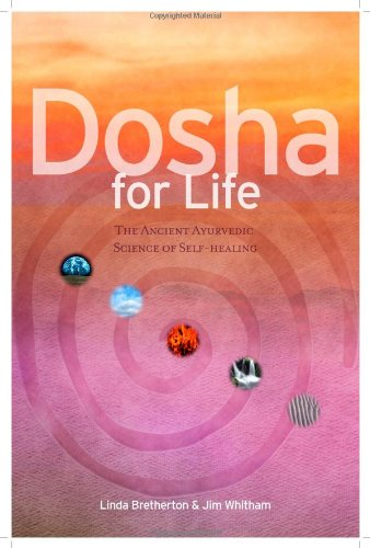 Dosha for Life: The Ancient Ayurvedic Science: Bretherton, Linda, Whitham,