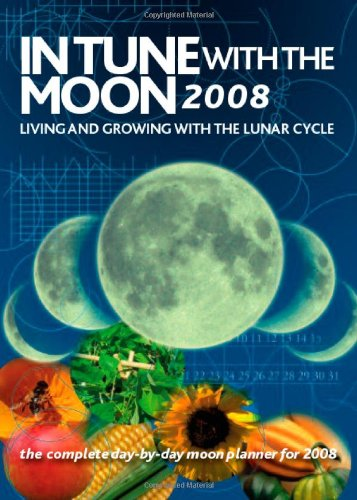 9781844091287: In Tune with the Moon 2008: Living and Growing with the Lunar Cycle (Mind Body Spirit)