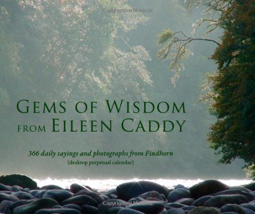 9781844091461: Gems of Wisdom from Eileen Caddy: 366 Daily Sayings and Photographs from Findhorn (Desktop Perpetual Calendar)