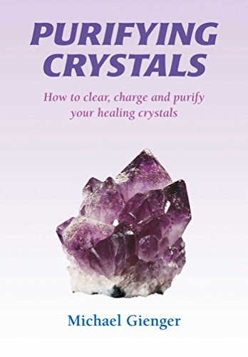 9781844091478: Purifying Crystals: How to Clear, Charge and Purify Your Healing Crystals