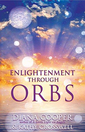 Enlightenment Through Orbs: Cooper, Diana; Crosswell, Kathy