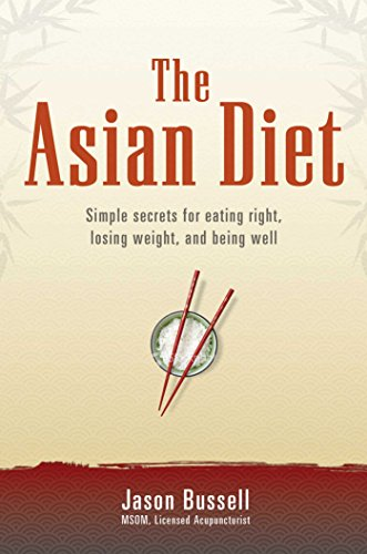 9781844091607: The Asian Diet: Simple Secrets for Eating Right, Losing Weight, and Being Well