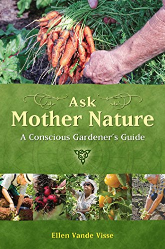 Ask Mother Nature: A Conscious Gardener's Guide