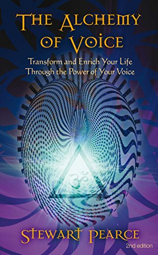 9781844091942: The Alchemy of Voice: Transform and Enrich Your Life Through the Power of Your Voice