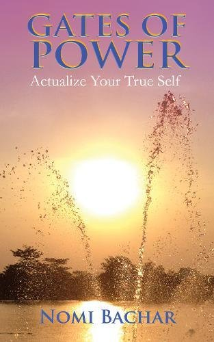 Gates of Power: Actualize Your True Self: Bachar, Nomi