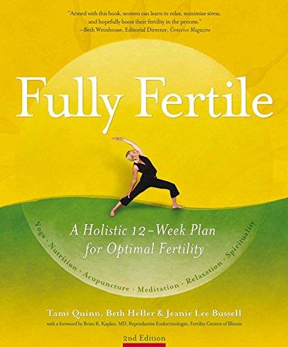 Fully Fertile: A Holistic 12-Week Plan for Optimal Fertility: Quinn, Tami; Bussell, Jeanie Lee; ...