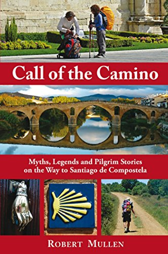 9781844095100: Call of the Camino: Myths, Legends and Pilgrim Stories on the Way to Santiago de Compostela [Idioma Inglés]