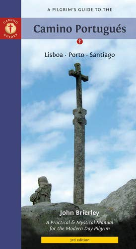 A Pilgrim's Guide to the Camino Portugués: Lisboa, Porto, Santiago (Pilgrim's Guide to the Camino Portugues: Lisboa, Porto, Santiago) (9781844095308) by Brierley, John