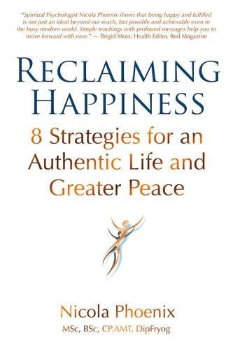 9781844095421: Reclaiming Happiness: 8 Strategies for an Authentic Life and Greater Peace