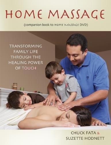9781844095599: Home Massage: Transforming Family Life through the Healing Power of Touch