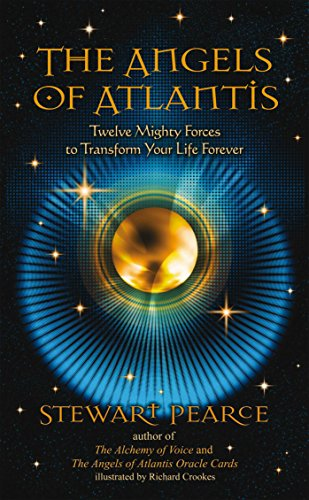 9781844095698: The Angels of Atlantis: Twelve Mighty Forces to Transform Your Life Forever